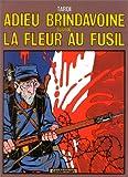 """Afficher """"Adieu Brindavoine ; La Fleur au fusil"""""""