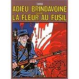 Adieu Brindavoine suivi de La fleur au fusilpar Tardi