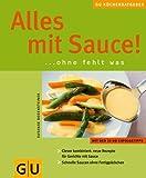 Alles mit Sauce! Ohne fehlt was GU KüchenRatgeber - Susanne Bodensteiner
