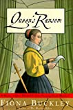 Queen's Ransom: A Mystery at Queen Elizabeth I's Court Featuring Ursula Blanchard (0684862670) by Buckley, Fiona