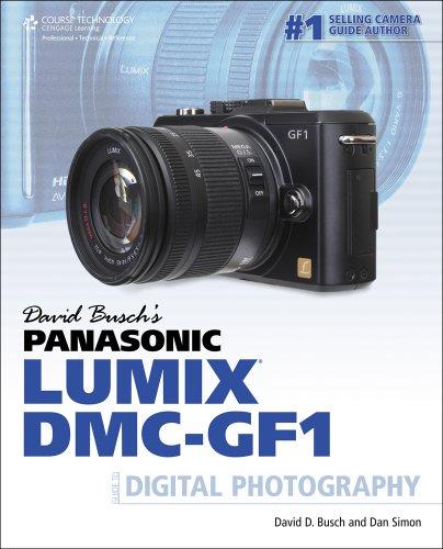 David Busch's Panasonic Lumix DMC-GF1 Guide to Digital Photography