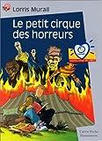 echange, troc Lorris Murail - Le Petit Cirque des horreurs