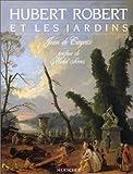 echange, troc Jean de Cayeux, Michel Serres - Hubert Robert et les jardins