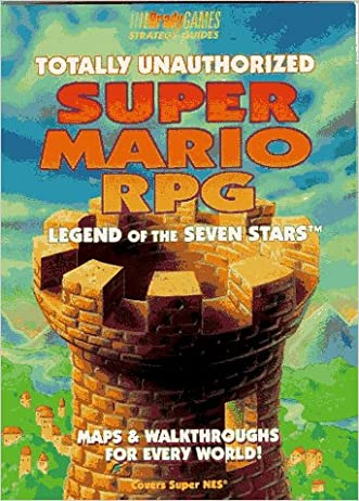 Totally Unauthorized Super Mario RPG: Legend of the Seven Stars (III Bradygames)