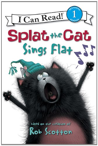 Splat the Cat Sings Flat (I Can Read. Level 1)