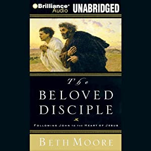 The Beloved Disciple: Following John to the Heart of Jesus | [Beth Moore]