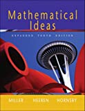 Mathematical Ideas, Expanded Edition (10th Edition) (0201793911) by Miller, Charles D.