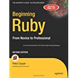 Beginning Ruby: From Novice to Professional, 2nd Edition (Expert's Voice in Open Source)by Peter Cooper
