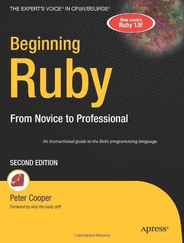 Beginning Ruby: From Novice to Professional (Expert's...