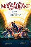 Return of the Forgotten (Mouseheart Book 3)
