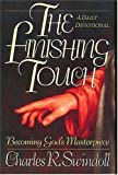 The Finishing Touch: Becoming God's Masterpiece: A Daily Devotional