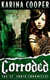 Image of Corroded: Book Three of The St. Croix Chronicles