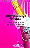 Entertaining Friends: Easy Does It with 101 Rules of Thumb