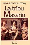 echange, troc Yvonne Singer-Lecocq - La tribu Mazarin