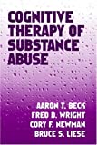 Cognitive therapy of substance abuse /