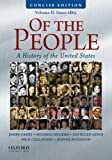 img - for Of the People: A Concise History of the United States, Volume II: Since 1865 book / textbook / text book
