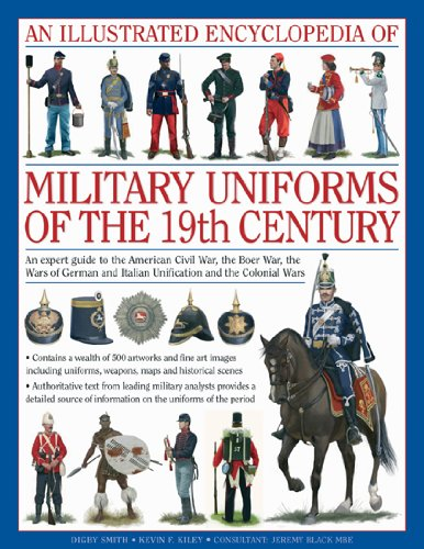 An Illustrated Encyclopedia of Military Uniforms of the 19th Century ...