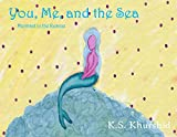 img - for You, Me, and the Sea: Mermaid to the Rescue book / textbook / text book