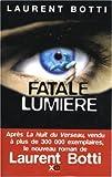echange, troc Laurent Botti - Fatale lumière