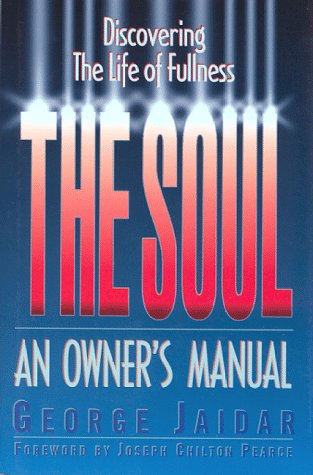 The Soul: An Owners Manual--Discovering the Life of Fullness