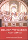 Philosophy of Religion: A Reader and Guide (0813531217) by William Lane Craig