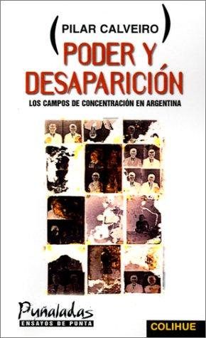 Poder y desaparicion: Los campos de concentracion en Argentina (Punaladas: ensayos de punta) (Spanish Edition) (Punalada