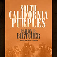 South California Purples Audiobook by Baron R. Birtcher Narrated by Dan John Miller