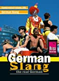 German Slang - Kauderwelsch: The real german - Elfi H. M. Gilissen