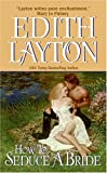 How to Seduce a Bride (006075785X) by Layton, Edith