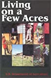 img - for Living on a Few Acres book / textbook / text book