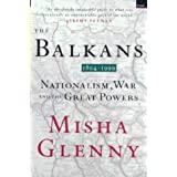 The Balkans 1804-1999: Nationalism, War and the Great Powersby Misha Glenny