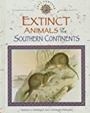 img - for Extinct Animals of the Southern Continents (Lost Forever) book / textbook / text book
