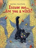 Excuse Me... Are You a Witch?