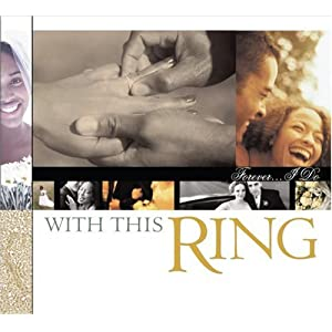 With This Ring...Forever I Do