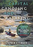 img - for Capital Canoeing and Kayaking: A Complete Guide to Whitewater Streams within about Two Hours of Washington DC. book / textbook / text book