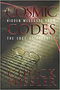 Cosmic codes hidden messages from the edge of eternity chuck missler