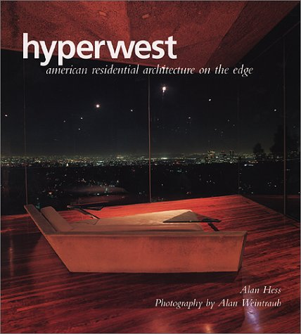 Hyperwest: American Residential Architecture on the Edge, Alan Hess