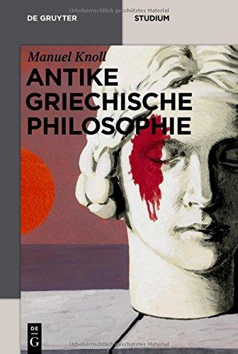 Antike griechische Philosophie (De Gruyter Studium)  [Knoll, Manuel] (Tapa Blanda)