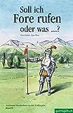 Soll ich Fore rufen oder was...?: Am�sante Geschichten zu den Golfregeln. Band II