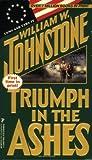 Triumph In The Ashes (0786005815) by William W. Johnstone