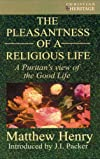 Pleasantness Of A Religious Life, The (Christian Heritage)