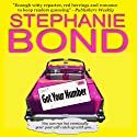 Got Your Number: A Humorous Romantic Mystery (       UNABRIDGED) by Stephanie Bond Narrated by Jodie Bentley