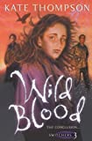 Wild Blood (The Switchers Trilogy) (0099417634) by Thompson, Kate