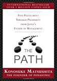 The Path: Find Fulfillment through prosperity from Japan's Father of Management