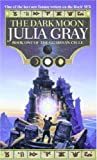 Julia Gray The Dark Moon: The Guardian Cycle Book One