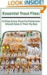 Essential Trout Flies: 15 Flies Every...