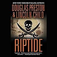Riptide (       UNABRIDGED) by Douglas Preston, Lincoln Child Narrated by Scott Brick
