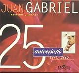 Juan Gabriel 25 Aniversario: Solos, Duetos Y Versiones Especiales [2-CD Set]