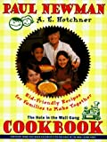 Hole in the Wall Gang Cookbook: Kid-Friendly Recipes for Families to Make Together (0684848430) by Newman, Paul