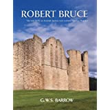 Robert Bruce: And the Community of the Realm of Scotlandby G.W.S. Barrow